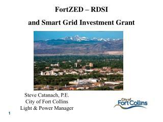 Steve Catanach, P.E. City of Fort Collins Light & Power Manager