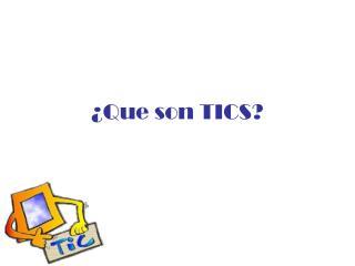 ¿Que son TICS?