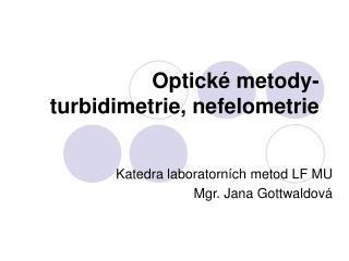 Optické metody-turbidimetrie, nefelometrie