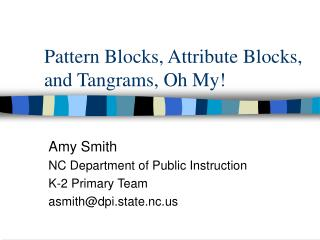 Pattern Blocks, Attribute Blocks, and Tangrams, Oh My!