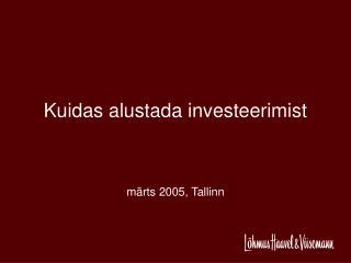 Kuidas alustada investeerimist