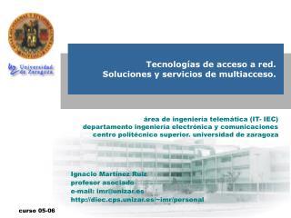 Tecnologías de acceso a red.  Soluciones y servicios de multiacceso.
