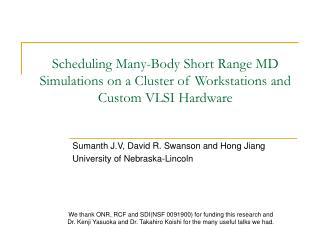 Sumanth J.V, David R. Swanson and Hong Jiang University of Nebraska-Lincoln