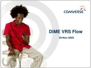 DiME VRS Flow 20-Nov-2005