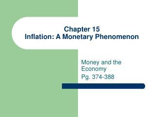 Chapter 15  Inflation: A Monetary Phenomenon