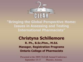 Bringing the Global Perspective Home: Issues in Assessing and Testing International Pharmacists