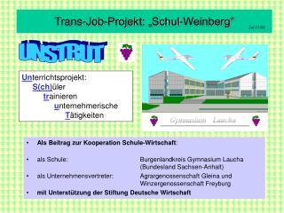 """Trans-Job-Projekt: """"Schul-Weinberg"""""""