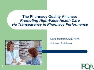 The Pharmacy Quality Alliance: Promoting High-Value Health Care via Transparency in Pharmacy Performance