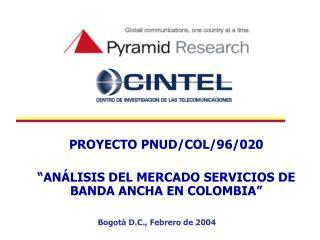 PROYECTO PNUD/COL/96/020 � AN�LISIS DEL MERCADO SERVICIOS DE BANDA ANCHA EN COLOMBIA �