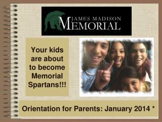 Orientation for Parents: January 2014 *