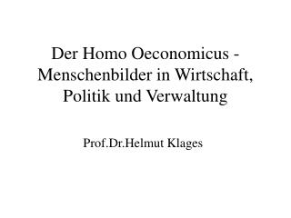Der Homo Oeconomicus - Menschenbilder in Wirtschaft, Politik und Verwaltung
