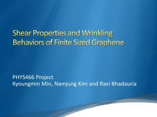 Shear Properties and Wrinkling Behaviors of Finite Sized Graphene