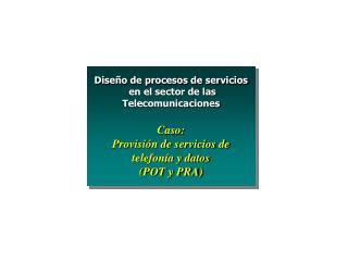 Diseño de procesos de servicios  en el sector de las Telecomunicaciones Caso: