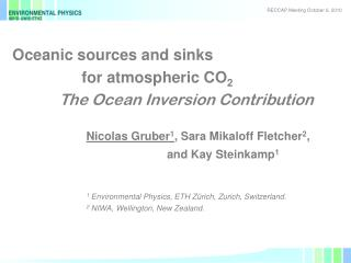 Oceanic sources and sinks                  for atmospheric CO 2 The Ocean Inversion Contribution