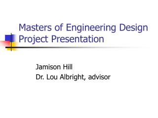 Masters of Engineering Design Project Presentation