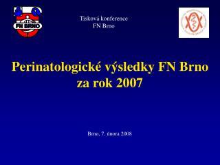 Perinatologick� v�sledky FN Brno za rok 2007