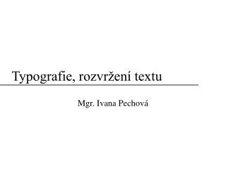Typografie, rozvr�en� textu