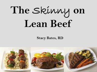 The  Skinny  on  Lean Beef