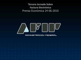 Tercera Jornada Sobre Factura Electrónica Prensa Económica 24-06-2010