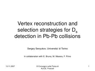 Vertex reconstruction and selection strategies for D s  detection in Pb-Pb collisions