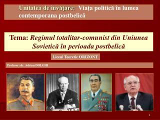 Unitatea de  învăţare:   Viaţa politică în lumea contemporana postbelică