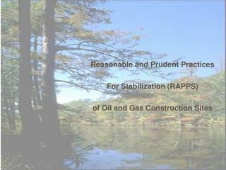 Reasonable and Prudent Practices For Stabilization (RAPPS) of Oil and Gas Construction Sites