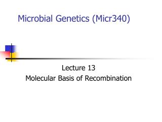 Microbial Genetics (Micr340)
