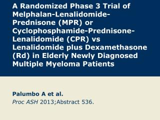 Palumbo A et  al. Proc ASH 2013; Abstract  536.