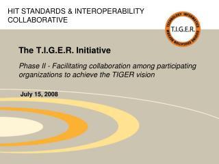 The T.I.G.E.R. Initiative