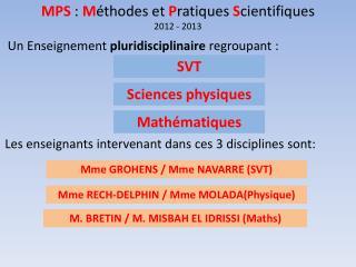 MPS  :  M éthodes et  P ratiques  S cientifiques 2012 - 2013