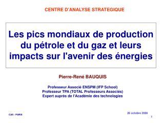 Les pics mondiaux de production du pétrole et du gaz et leurs impacts sur l'avenir des énergies