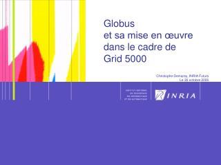 Globus  et sa mise en œuvre dans le cadre de Grid 5000