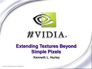 Extending Textures Beyond Simple Pixels