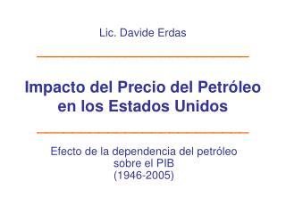 Efecto de la dependencia del petróleo sobre el PIB  (1946-2005)