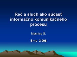 Reč a sluch ako súčasť informačno komunikačného procesu