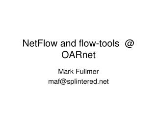 NetFlow and flow-tools  @ OARnet