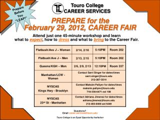 Questions? Email  career.services@touro Touro College is an Equal Opportunity Institution