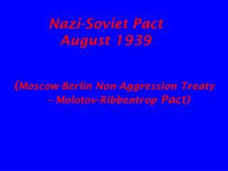 Nazi-Soviet Pact  August 1939