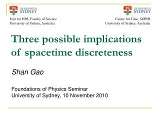 Three possible implications of spacetime discreteness