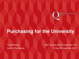 Purchasing for the University Tricia Massey	  		           Staff Training and Development Unit