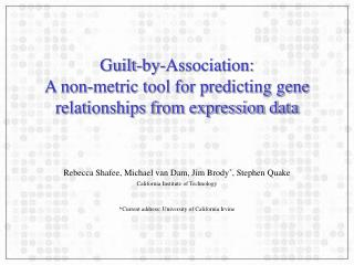 Guilt-by-Association: A non-metric tool for predicting gene relationships from expression data