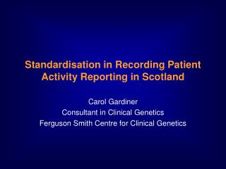 Standardisation in Recording Patient Activity Reporting in Scotland