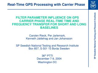 Real-Time GPS Processing with Carrier Phase