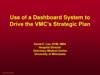 Use of a Dashboard System to Drive the VMC's Strategic Plan