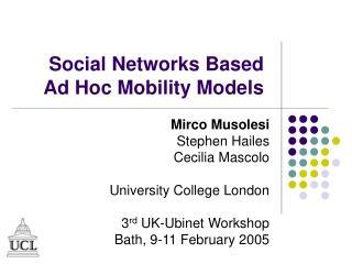 Social Networks Based  Ad Hoc Mobility Models