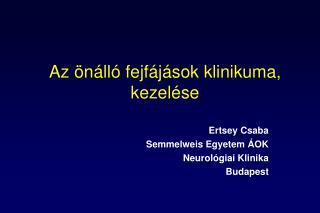 Az önálló fejfájások klinikuma, kezelése