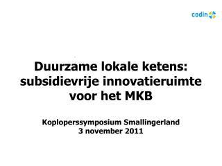 Duurzame lokale ketens:  subsidievrije innovatieruimte voor het MKB