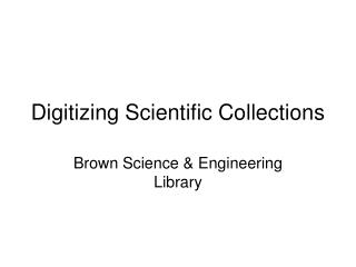 Digitizing Scientific Collections