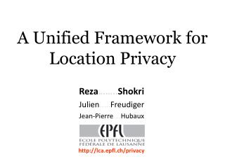 A Unified Framework for Location Privacy