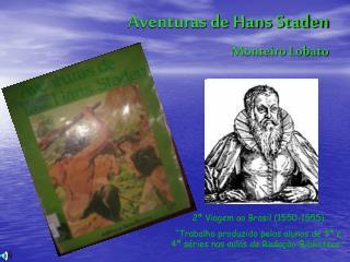 Aventuras de Hans Staden Monteiro Lobato